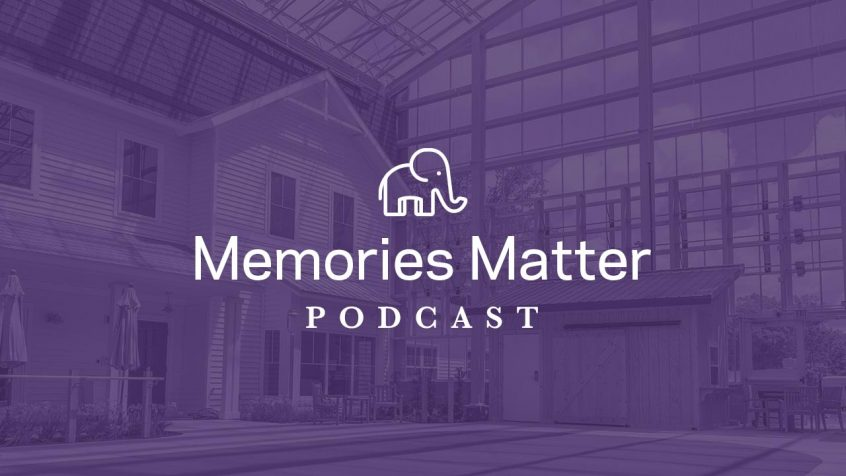 Memories Matter Podcast