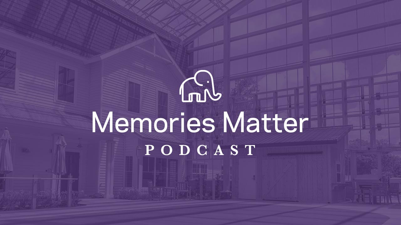 Memories Matter Podcast